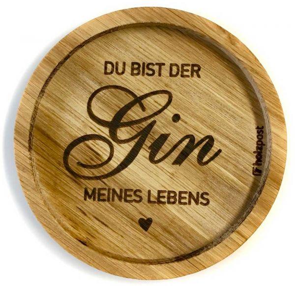 Holz Untersetzer Du bist der Gin meines Lebens