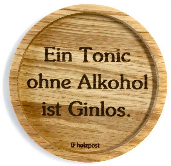 Holz Untersetzer Ein Tonic ohne Alkohol ist ginlos