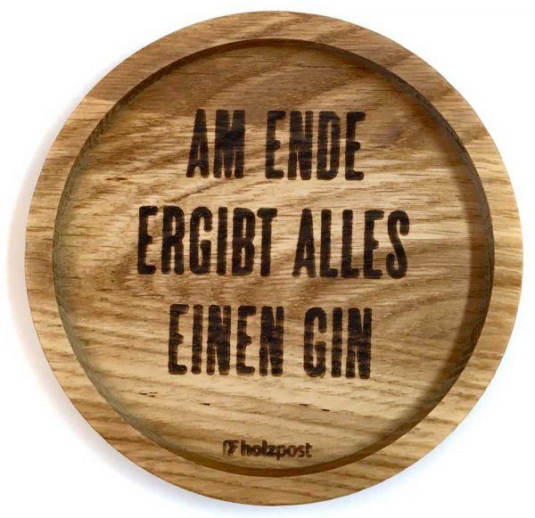 Holz Untersetzer Am Ende ergibt alles einen Gin